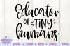 Educator of Tiny Humans SVG, Teacher SVG example image 3