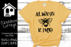 Always Bee Kind SVG example image 1