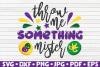 Throw me something mister  Mardi Gras saying   SVG example image 1