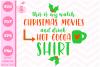 Christmas SVG Watch Christmas Movies Shirt SVG example image 1