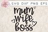 Mum Wife Boss SVG PNG EPS DXF Cutting Files example image 1