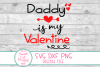 Daddy Is My Valentine SVG, Kids Valentine SVG, Daddy SVG DXF example image 2