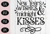 New Years Wishes and Midnight Kisses SVG, Holiday SVG example image 1