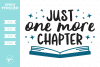 Just One More Chapter SVG DXF EPS PNG example image 1