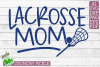 Lacrosse Mom / LAX Mom Sports SVG Cut File example image 2