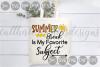 Summer Break, My Favorite Subject, School, Cut File, SVG example image 1
