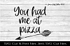 You Had Me At Pizza SVG Cut File example image 1
