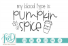 Fall - Autumn - My Blood Type Is Pumpkin Spice SVG example image 1