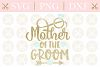 Mother Of The Groom Svg Wedding Svg Cutting Files example image 1
