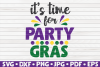 It's time for Party Gras | Mardi Gras saying | SVG example image 1