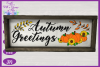 Autumn Greetings SVG   Autumn Sign SVG   Fall Farmhouse SVG example image 2