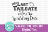 Last Tailgate Before the Wedding Date Bachelorette SVG DXF example image 3