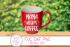 Mama Needs Coffee SVG ,Mom Life Sayings SVG Coffee, Humor example image 2