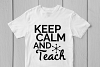 Keep Calm And Teach - Teacher SVG EPS DXF PNG Cutting Files example image 2