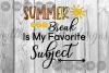 Summer Break, My Favorite Subject, School, Cut File, SVG example image 2