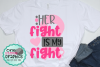 Her fight is my fight svg,cancer svg,breast cancer svg example image 1