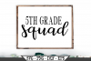 5th Grade Squad for Fifth Grader SVG example image 1